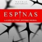 """""""Espinas"""", una novela sobre fray Antonio Margil de Jesús"""