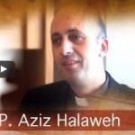 """""""Tras las huellas del nazareno"""": P. Aziz Halaweh"""