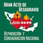 Gran Acto de Desagravio y Consagración Nacional